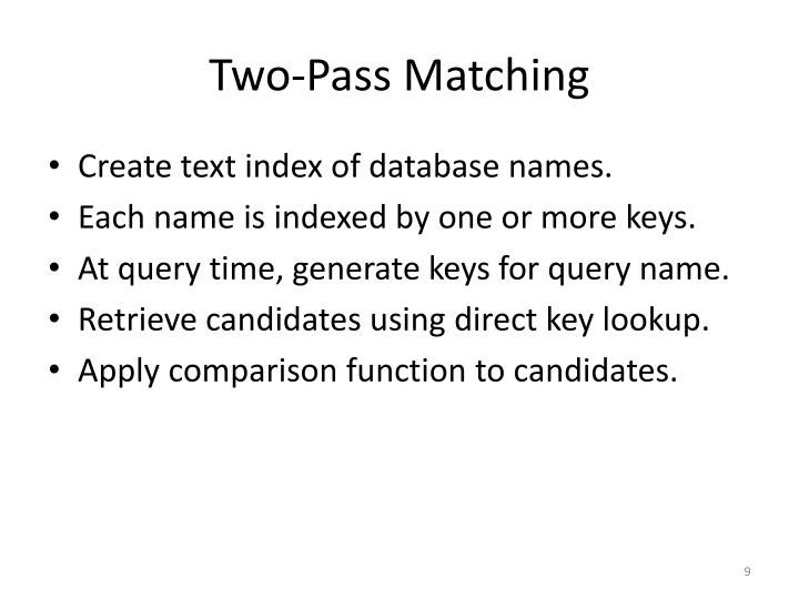Two-Pass Matching