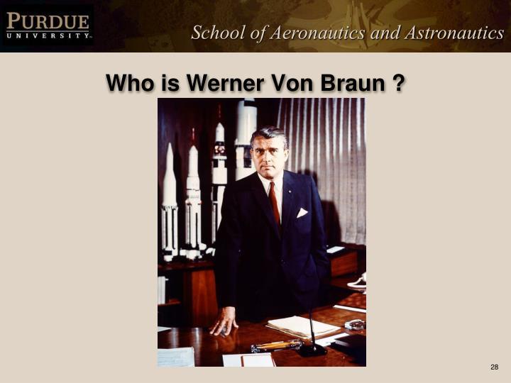 Who is Werner Von Braun ?