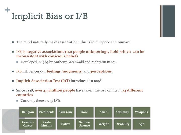 Implicit Bias or I/B