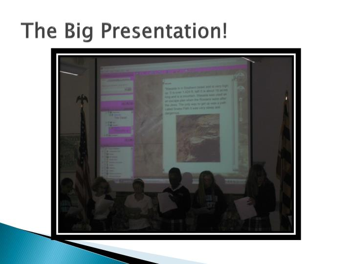 The Big Presentation!