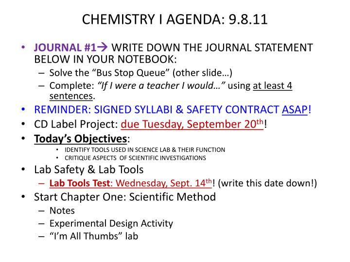 CHEMISTRY I AGENDA: 9.8.11