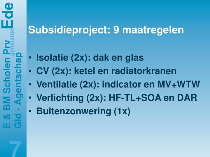 Subsidieproject: 9 maatregelen
