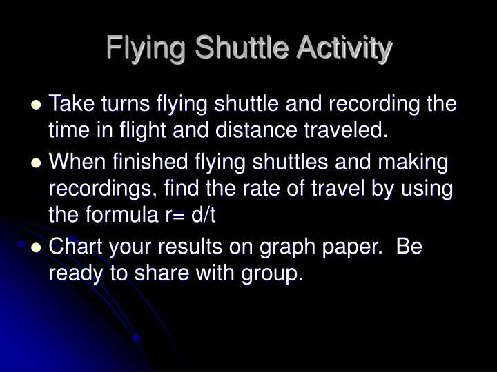 Flying Shuttle Activity