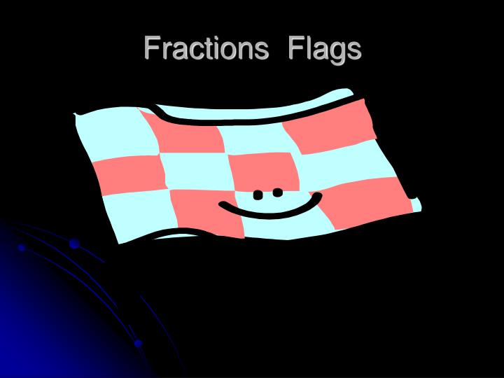 Fractions  Flags
