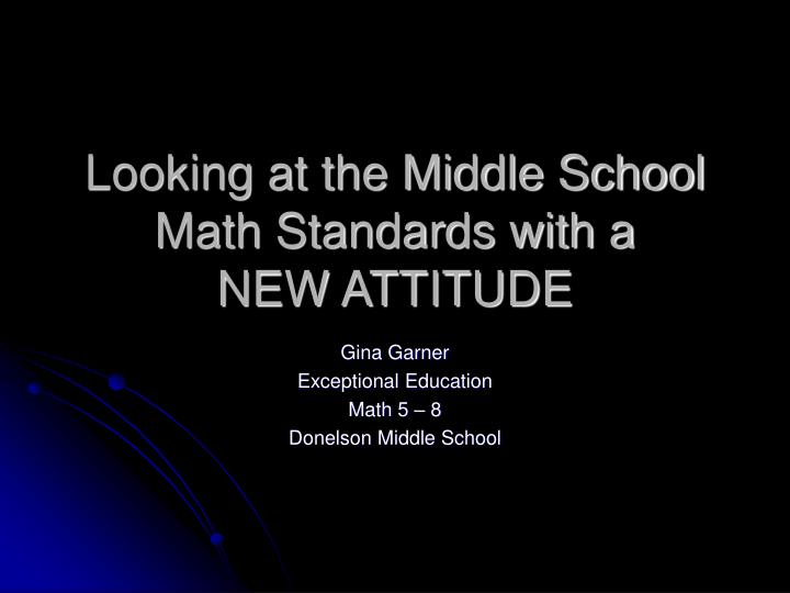 Looking at the Middle School Math Standards with a