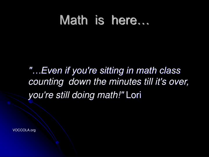Math  is  here…