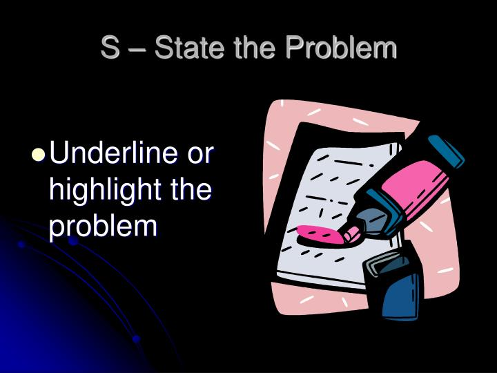 S – State the Problem