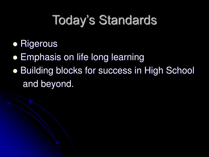 Today's Standards