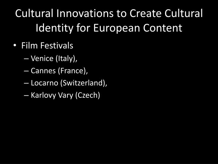 Cultural Innovations to Create Cultural Identity for European Content