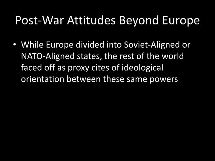 Post-War Attitudes Beyond Europe