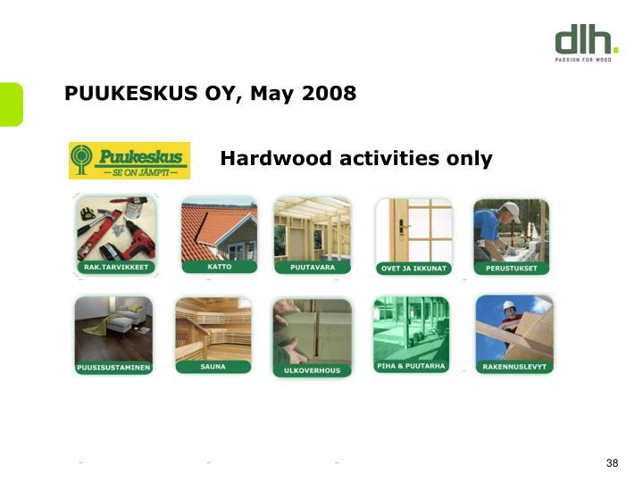 PUUKESKUS OY, May 2008