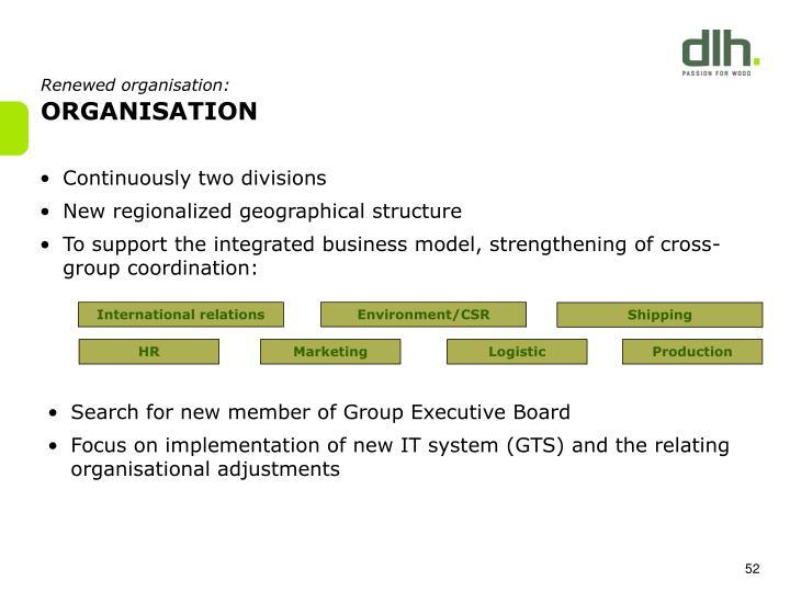 Renewed organisation:
