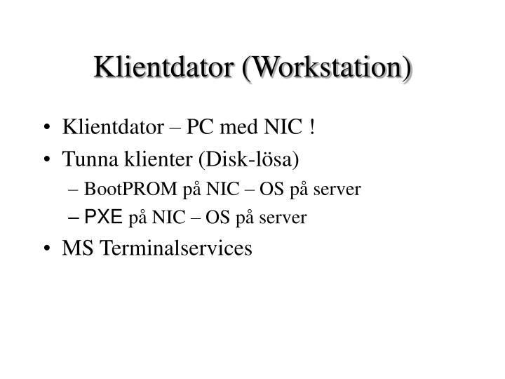 Klientdator (Workstation)
