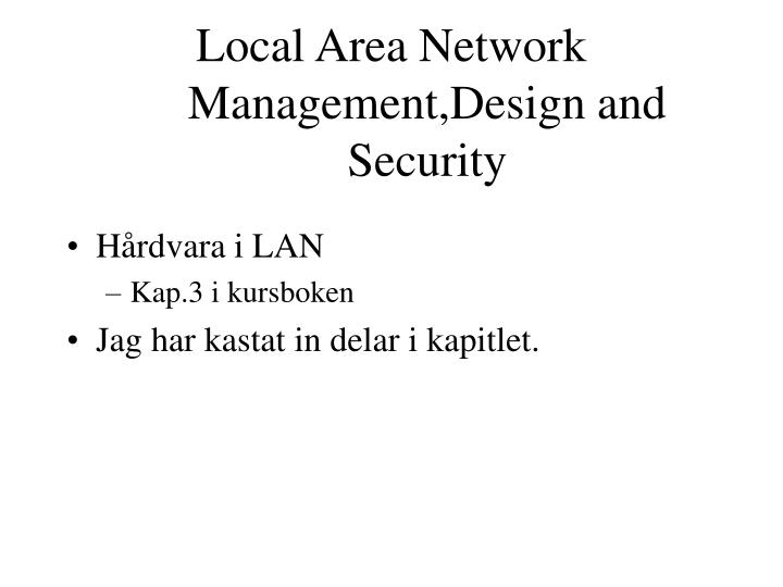 Local area network management design and security