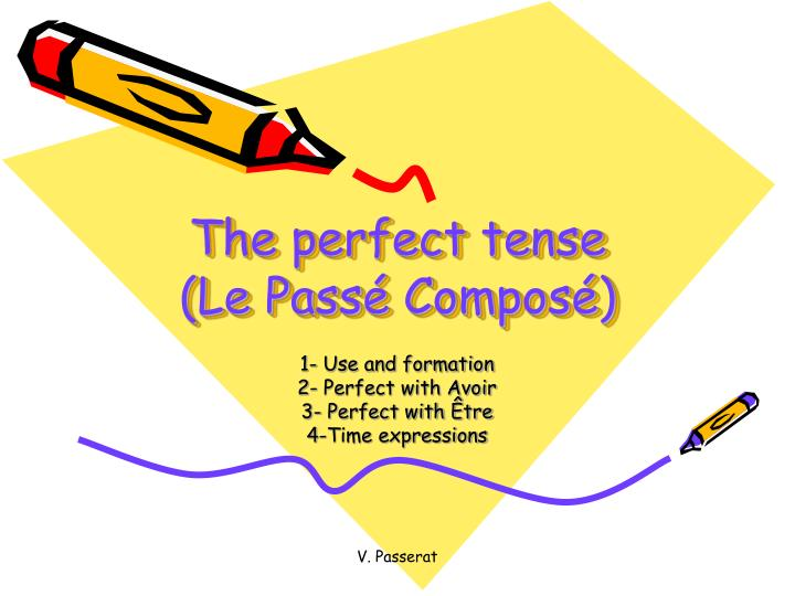 The perfect tense le pass compos