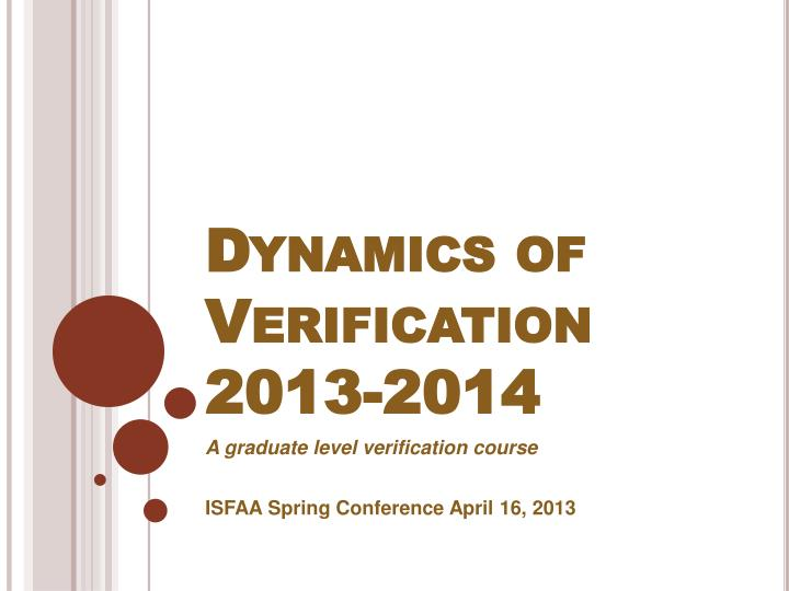 Dynamics of verification 2013 2014