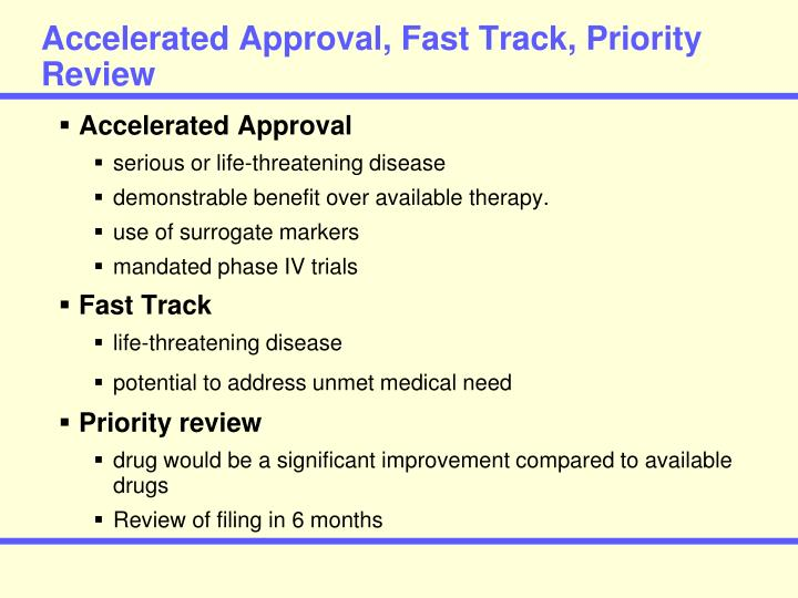 Accelerated Approval, Fast Track, Priority Review