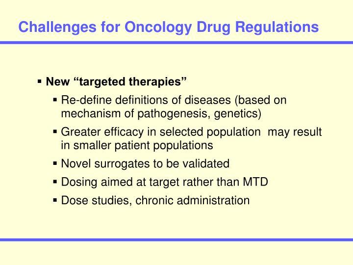 Challenges for Oncology Drug Regulations