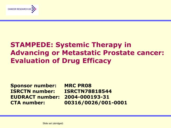 STAMPEDE: Systemic Therapy in Advancing or Metastatic Prostate cancer: Evaluation of Drug Efficacy
