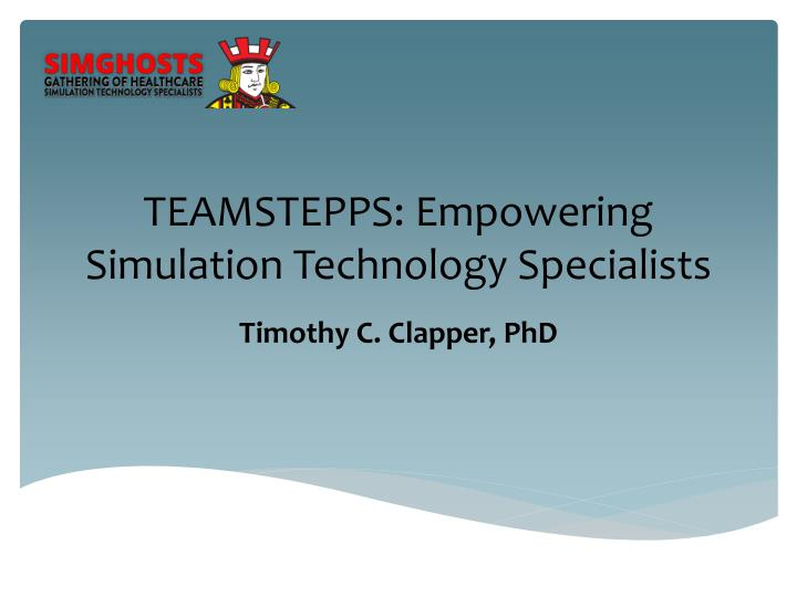 Teamstepps empowering simulation technology specialists