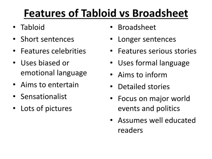 tabloids vs broadsheets essay Free essay: the similarities and differences between tabloid and broadsheet  newspapers newspapers fall into two distinct types, tabloids such as the sun.