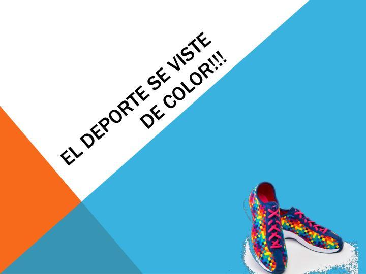El DEPORTE SE VISTE DE COLOR!!!