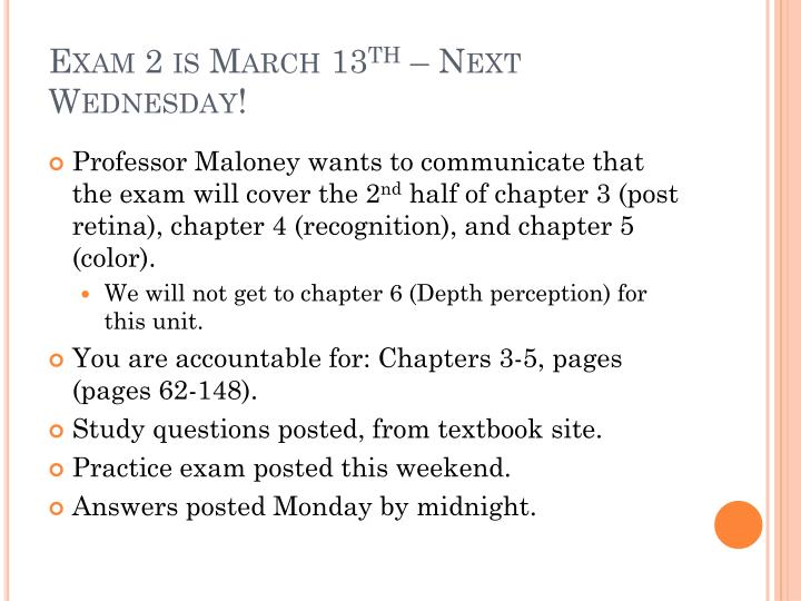 Exam 2 is march 13 th next wednesday