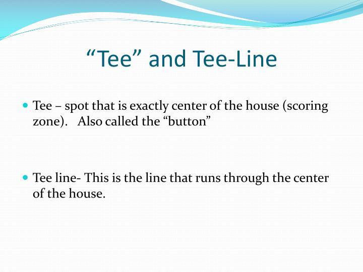 """""""Tee"""" and Tee-Line"""