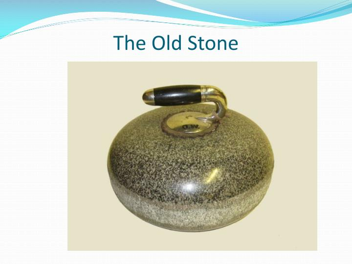 The Old Stone