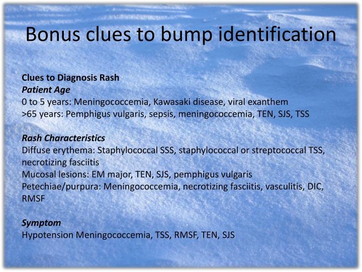 Bonus clues to bump identification