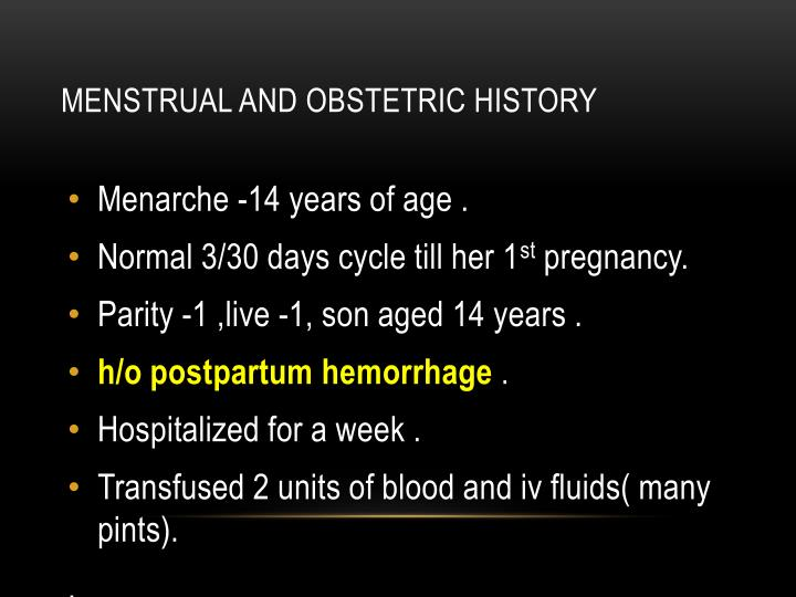 Menstrual and obstetric history