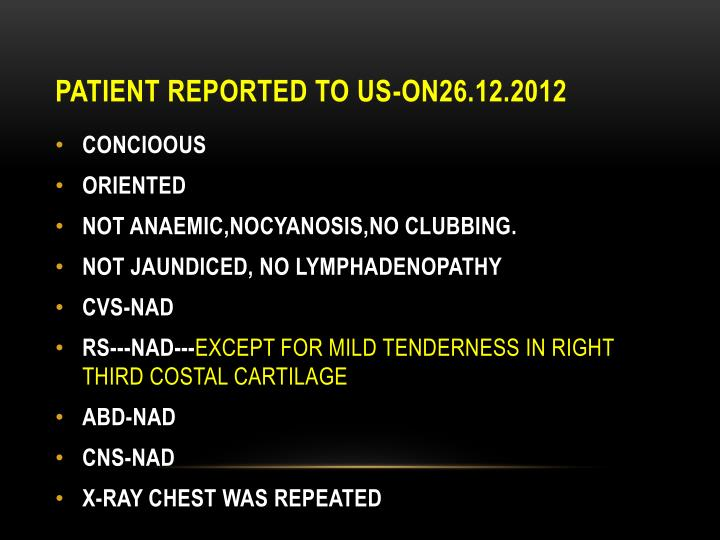 PATIENT REPORTED TO US-on26.12.2012