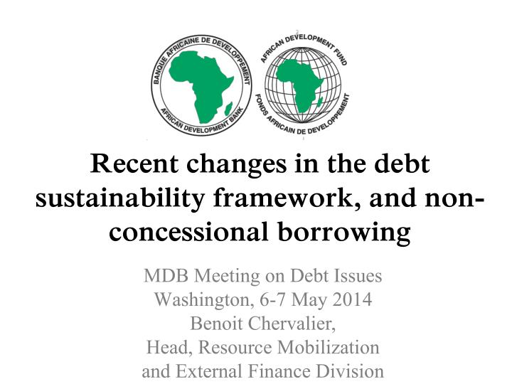 recent changes in the debt sustainability framework and non concessional borrowing