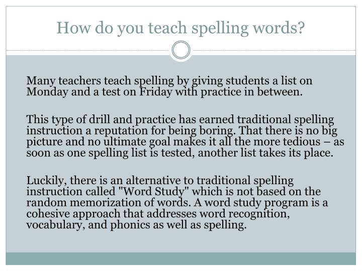 How do you teach spelling words?