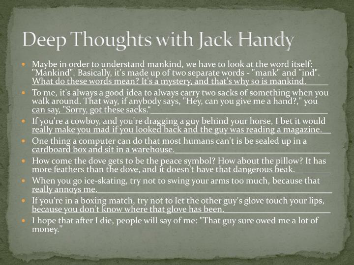 Deep thoughts with jack handy