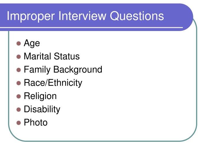 Improper Interview Questions