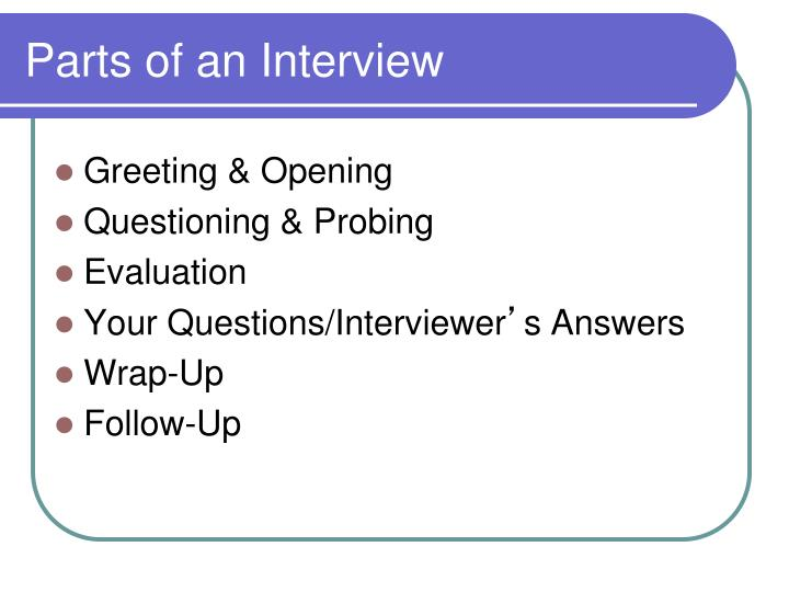 Parts of an Interview