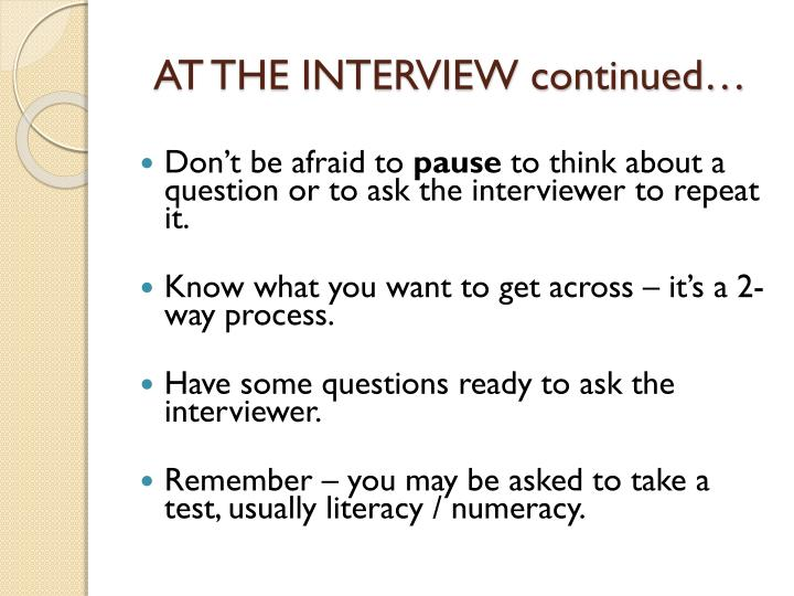 AT THE INTERVIEW continued…