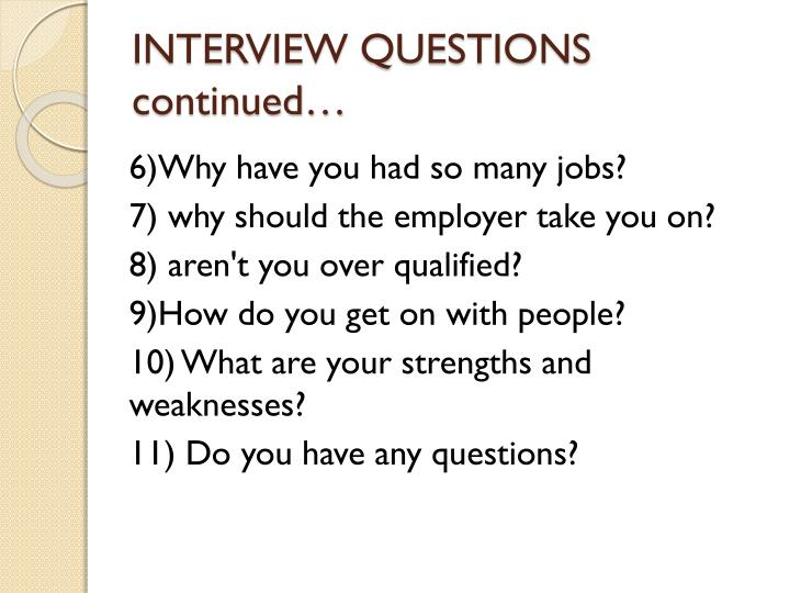INTERVIEW QUESTIONS continued…