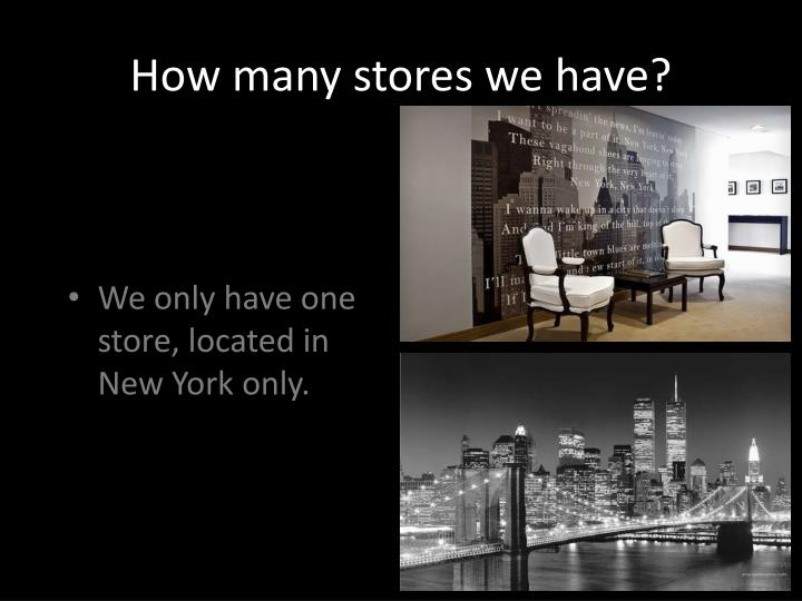 How many stores we have?