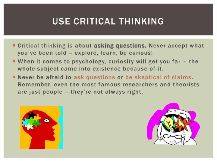 Use critical thinking