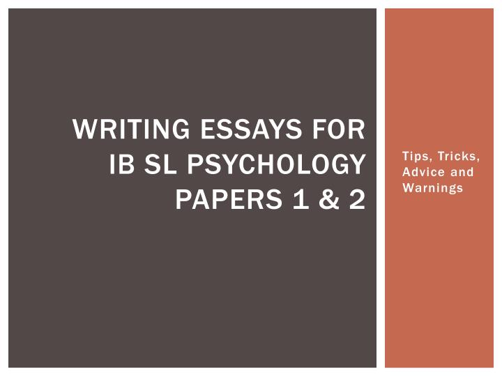 Writing essays for ib sl psychology papers 1 2