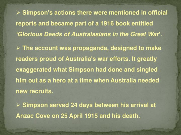 Simpson's actions there were mentioned in official reports and became part of a 1916 book entitled