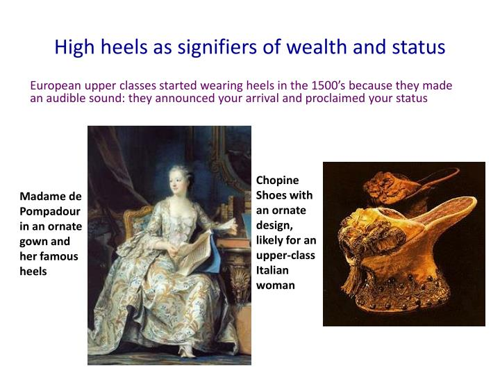 High heels as signifiers of wealth and status
