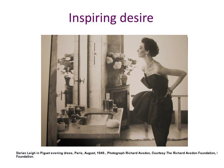 Inspiring desire