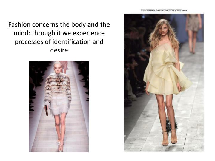 Fashion concerns the body