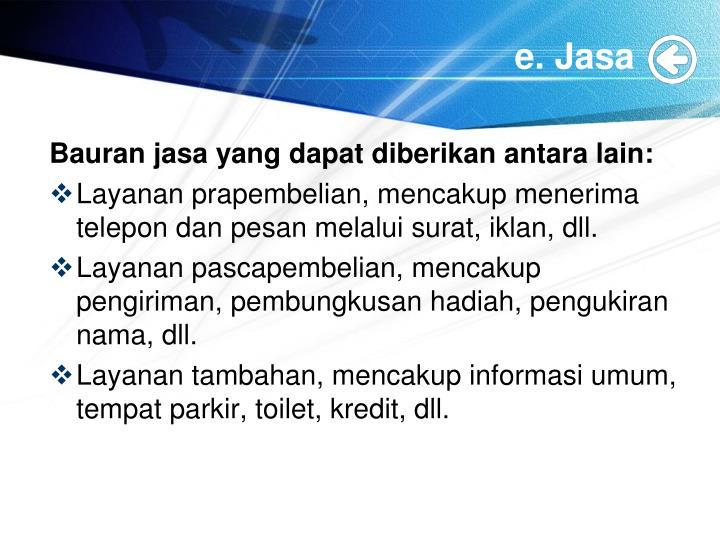 e. Jasa