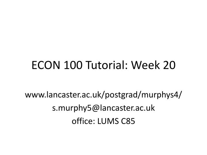 Econ 100 tutorial week 20