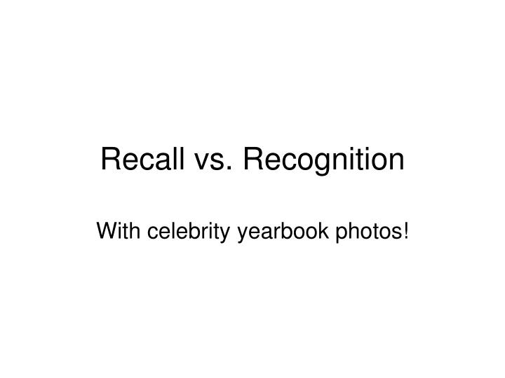 Recall vs recognition