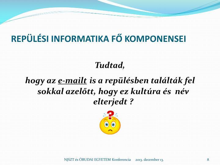 REPÜLÉSI INFORMATIKA FŐ KOMPONENSEI